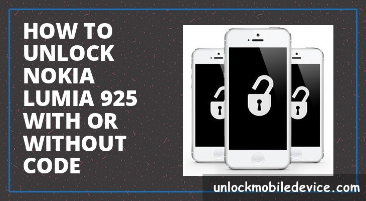 How to unlock nokia lumia 925 with or without unlock code