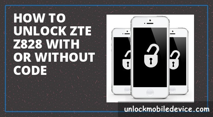 How to unlock zte z828 with or without unlock code